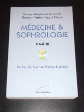 MEDECINE & SOPHROLOGIE Tome III 3 by Dr Patrick Andre Chene 2011 NEW