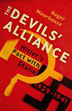 The Devil's Alliance: Hitler's Pact with Stalin, 1939-1941 by Roger Moorhouse...