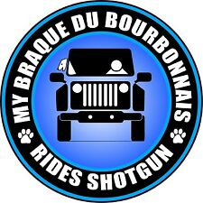 "MY BRAQUE DU BOURBONNAIS RIDES SHOTGUN 5"" STICKER"