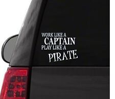 F111 WORK LIKE A CAPTAIN PLAY LIKE A PIRATE DECAL CAR TRUCK  LAPTOP SURFACE ART