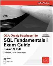 OCA Oracle Database 11g : SQL Fundamentals I Exam Guide Exam 1Z0-051