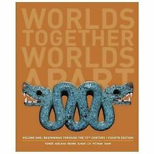 Worlds Together, Worlds Apart: A History of the World: Beginnings Through the Fi
