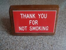 "4"" Vintage THANK YOU FOR NOT SMOKING Wood Wooden Desk Desktop Table Plate Sign"
