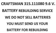 CRAFTSMAN 315.111080 9.6 V. BATTERY REBUILDING SERVICE - UPGRADED TO 2200 MAH