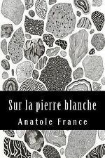 Sur la Pierre Blanche by Anatole France (2017, Paperback)
