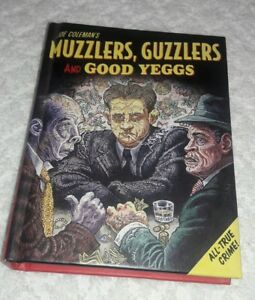 Joe Coleman's MUZZLERS, GUZZLERS and GOOD YEGGS - 1st Edition - 2005 Rare