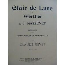 MASSENET Jules Clair de Lune Werther Piano Violin Cello 1906 partition