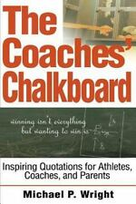 Inspiring Quotations for Athletes, Coaches, and Parents: By Michael P Wright