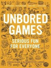 NEW UNBORED Games: Serious Fun for Everyone by Joshua Glenn
