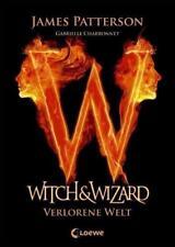 Witch & Wizard 01 - Verlorene Welt von James Patterson und Gabrielle Charbonnet (2014, Gebundene Ausgabe)
