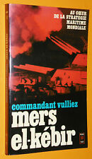 MERS EL-KEBIR COMMANDANT VULLIEZ 1940 ROYAL NAVY MARINE NATIONALE FRANCE