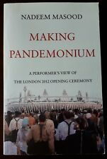 MAKING PANDEMONIUM LONDON 2012 OLYMPIC OPENING CEREMONY BOOK  GAMES MAKER SIGNED