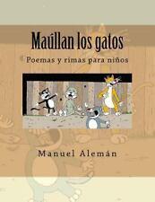 Maúllan Los Gatos : Poemas y Rimas para Niños by Manuel Alemán (2014, Paperback)