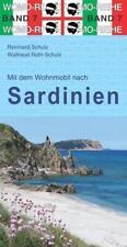 Mit dem Wohnmobil nach Sardinien von Reinhard Schulz und Waltraud Roth-Schulz (2015, Kunststoffeinband)