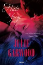 Hielo y fuego  (Spanish Edition) by Julie Garwood in Used - Very Good