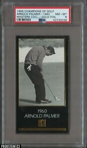 1998 Champions Of Golf Masters Collection Golf Foil Arnold Palmer - 1960 PSA 8