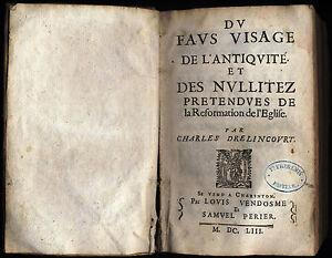 Du faus visage de l'antiquite et des nullitez pretendues de reformation 1653