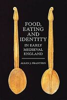 Food, Eating and Identity in Early Medieval England, Paperback by Frantzen, A...
