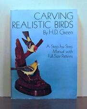 Carving Realistic Birds, Step-by-Step Manual with Full-Size patterns
