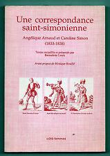 Une Correspondance Saint-Simonnienne - Angélique Arnaud / Caroline Simon