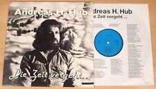 ANDREAS H. HUB - Die Zeit vergeht ... (PRIVATPRESSUNG 1979 + OIS / LP m-)
