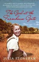The Girl at the Farmhouse Gate by Stoneham, Julia (Paperback book, 2010)