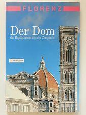 Der Dom Florenz das Baptisterium und der Campanile Mandragora Verlag