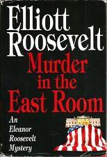 """Murder in the East Room"" by Elliott Roosevelt (1993) Eleanor Roosevelt Mystery"