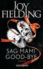 Sag Mami Good-bye: Roman von Fielding, Joy   Buch   Zustand gut