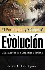 El Paradigma O Cuento de la Evolucion by Julio A. Rodriguez (2009, Paperback)