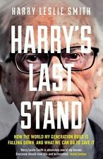 Harry's Last Stand: How the World My Generation Built is Falling Dow... NEW BOOK