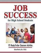 NEW Job Success For High School Students by Brian Harris