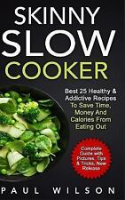 Skinny Slow Cooker : Best 25 Healthy & Addictive Recipes to Save Time, Money...