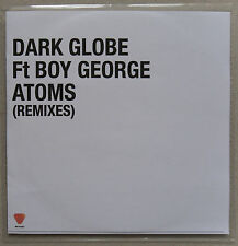 DARK GLOBE ft BOY GEORGE * ATOMS - REMIXES * UK 7 TRK PROMO * HTF!