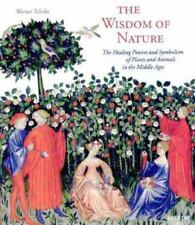 The Wisdom of Nature: The Healing Powers and Symbolism of Plants and Animals in