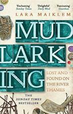 Mudlarking: The Sunday Times Bestseller by Maiklem, Lara, NEW Book, FREE & FAST