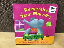 Remember your Manners Bedtime Board Story Book About Being Polite