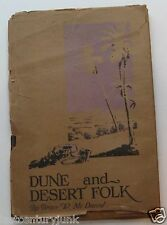 Dune And Desert Folk  Bruce W McDaniel 1st Edition DJ w/ Original Illus. 1926