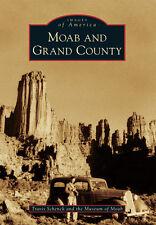 Moab and Grand County [Images of America] [UT] [Arcadia Publishing]