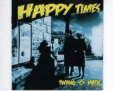 CD HAPPY TIMES	twang o matic	MINT ( B1756)