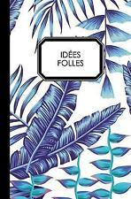 Idées Folles: Idées Folles : Carnet de Notes by Carnets Clef (2017, Paperback)