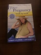 Your Pregnancy Week by Week by Judith Schuler and Glade B. Curtis (2004,...