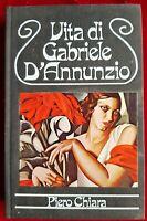 LIBRO BOOK VITA DI GABRIELE D'ANNUNZIO PIERO CHIARA MONDADORI FR1