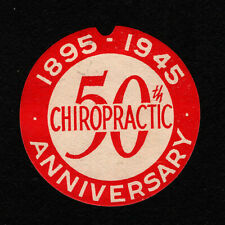 "Opc 1895-1945 50th Chiropractic Anniversary Label 1 1/2"" Dia. Hinged"