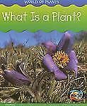 What Is a Plant? (World of Plants)-ExLibrary