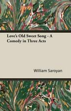 Love's Old Sweet Song - A Comedy in Three Acts (Paperback or Softback)