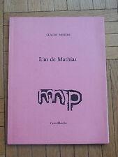 CLAUDE MINIERE. l'm de Mathias. edition originale. Carte Blanche  1984