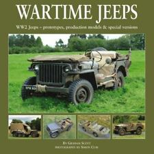 Wartime Jeeps: WW2 Jeeps - Prototypes, Production Models & Special Versions book