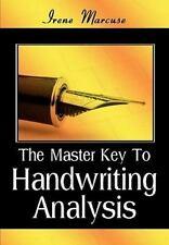 The Master Key To Handwriting Analysis: By Irene Marcuse