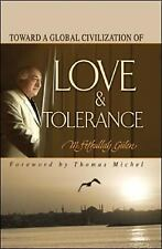 Toward a Global Civilization of Love and Tolerance by Gülen, M. Fethullah